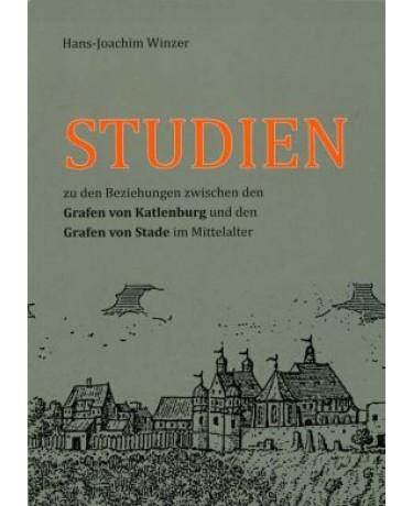Studien zu den Beziehungen zwischen den Grafen von Katlenburg und den Grafen von Stade im Mittelalter