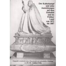 Der Kulturkampf auf dem Eichsfeld und im Fuldaer Land 1872-1887