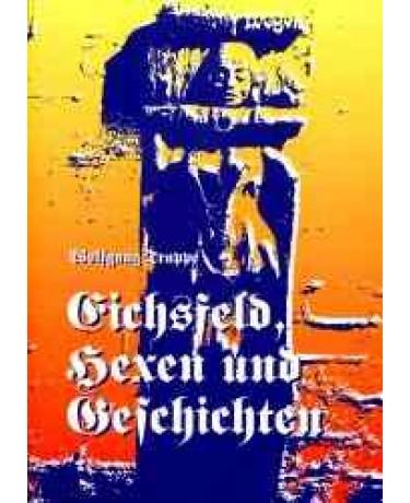 Eichsfeld, Hexen und Geschichten