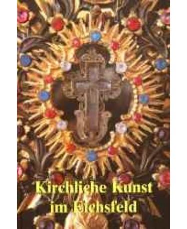 Kirchliche Kunst im Eichsfeld