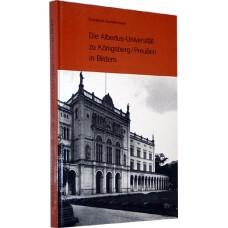 Die Albertus-Universität zu Königsberg, Preußen in Bildern