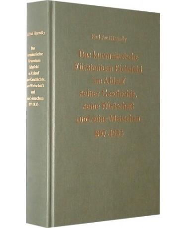 Das kurmainzische Fürstentum Eichsfeld im Ablauf seiner Geschichte, seine Wirtschaft und seine Menschen 897 bis 1933