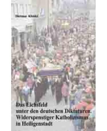 Das Eichsfeld unter den deutschen Diktaturen