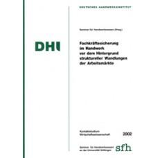 Fachkräftesicherung im Handwerk vor dem Hintergrund struktureller Wandlungen der Arbeitsmärkte