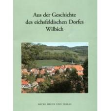 Aus der Geschichte des eichsfeldischen Dorfes Wilbich