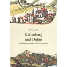 Katlenburg und Duhm - Von der Frühzeit bis in die Gegenwart