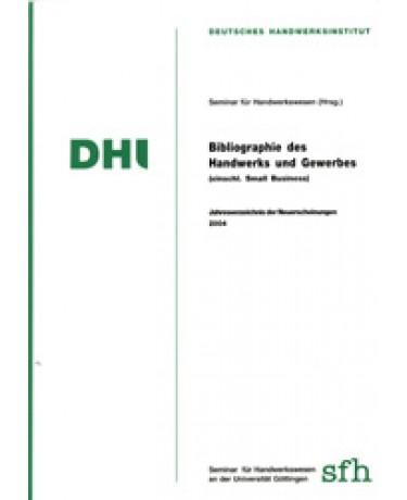 Bibliographie des Handwerks und Gewerbes 2004