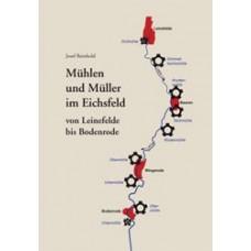 Mühlen und Müller im Eichsfeld von Leinefelde bis Bodenrode