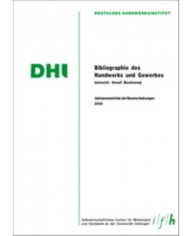 Bibliographie des Handwerks und Gewerbes 2006 (Einschließlich Small Business)