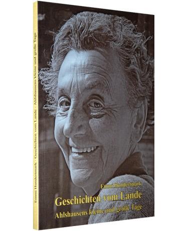 Geschichten vom Lande - Ahlshausens kleine und große Tage