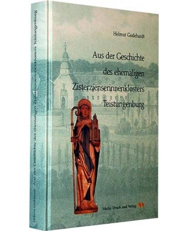 Aus der Geschichte des ehemaligen Zisterzienserinnenklosters Teistungenburg