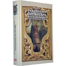 Die katholischen Dorfkirchen des Eichsfeldes in kurmainzischer Zeit (1670-1802)