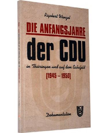 Die Anfangsjahre der CDU in Thüringen und auf dem Eichsfeld (1945-1950)