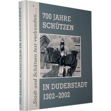700 Jahre Schützen in Duderstadt 1302-2002