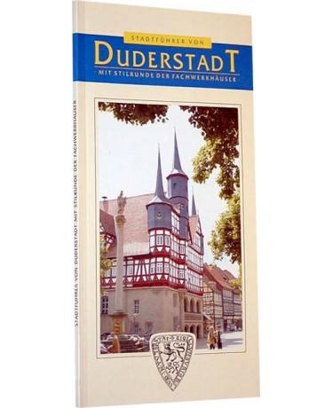 Stadtführer von Duderstadt mit Stilkunde der Fachwerkhäuser