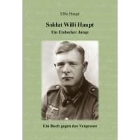 Soldat Willi Haupt - Ein Einbecker Junge