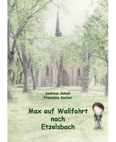 Max auf Wallfahrt nach Etzelsbach