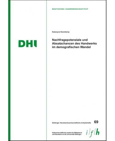 Arbeitsheft 69: Nachfragepotenziale und Absatzchancen des Handwerks im demografischen Wandel