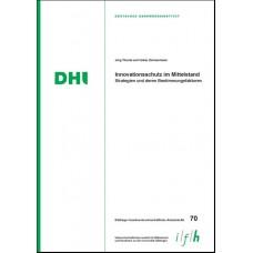 Arbeitsheft 70: Innovationsschutz im Mittelstand: Strategien und deren Bestimmungsfaktoren