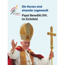 """""""Die Herzen sind einander zugewandt"""" <br> Papst Benedikt XVI. im Eichsfeld"""