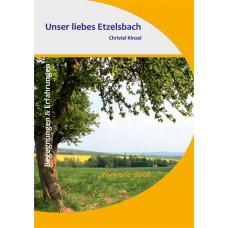 "Unser liebes Etzelsbach - ""Verweile doch…"""
