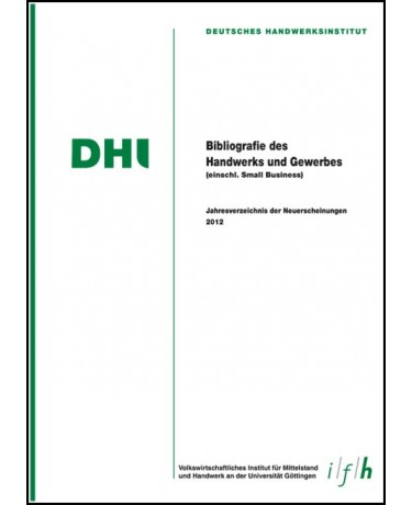 Bibliografie des Handwerks und Gewerbes 2012 (Einschließlich Small Business)