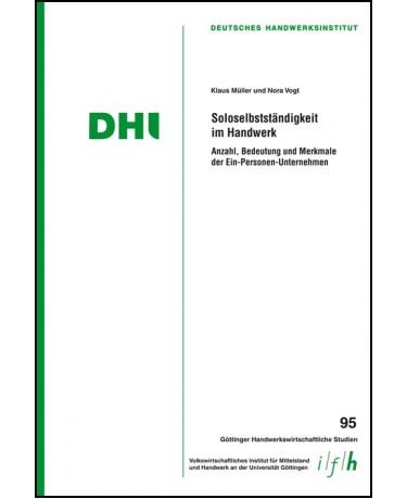 Soloselbstständigkeit im Handwerk - Anzahl, Bedeutung und Merkmale der Ein-Personen-Unternehmen