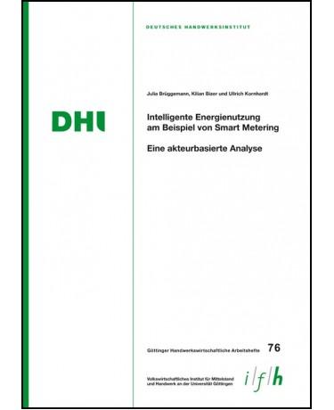 Arbeitsheft 76: Intelligente Energienutzung am Beispiel von Smart Metering - Eine akteurbasierte Analyse