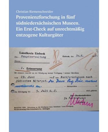 Provenienzforschung in fünf südniedersächsischen Museen.  Ein Erst-Check auf unrechtmäßig entzogene Kulturgüter. Teil I