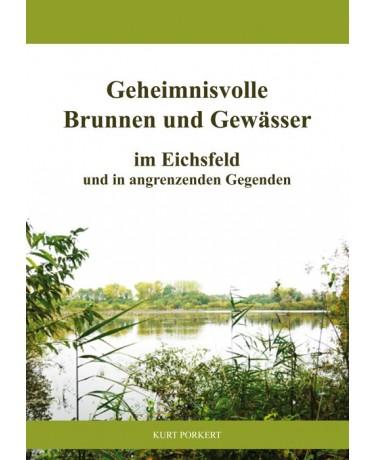 Geheimnisvolle Brunnen und Gewässer im Eichsfeld
