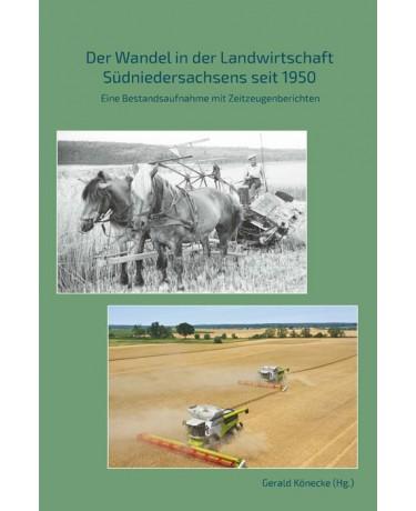 Der Wandel in der Landwirtschaft Südniedersachsens seit 1950 - Eine Bestandsaufnahme mit Zeitzeugenberichten