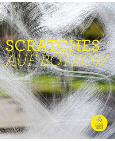 SCRATCHES  AUF BÖTZOW - Dominique Auerbacher