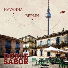 DOBLE SABOR - HAVANNA - BERLIN