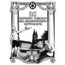 Festschrift zum dreihundertfünfzigjährigen Jubiläum des Staatlichen Gymnasiums Heiligenstadt