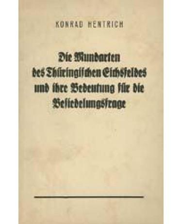 Die Mundarten des thüringischen Eichsfeldes und ihre Bedeutung für die Besiedlungsfrage