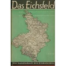 Das Eichsfeld, eine naturkundliche Beschreibung der Landschaft zwischen Harz und Werra, ihrer Pflanzen- und Tierwelt