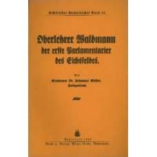 Oberlehrer Waldmann, der erste Parlamentarier des Eichsfeldes